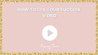How to 10 X your success