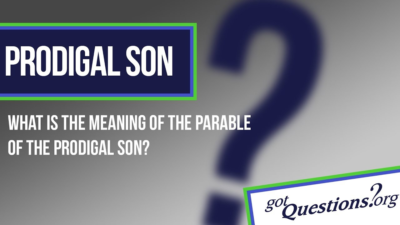 What is the meaning of the Parable of the Prodigal Son?