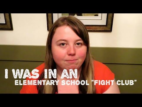 """I Was In An Elementary School """"Fight Club"""" ? 