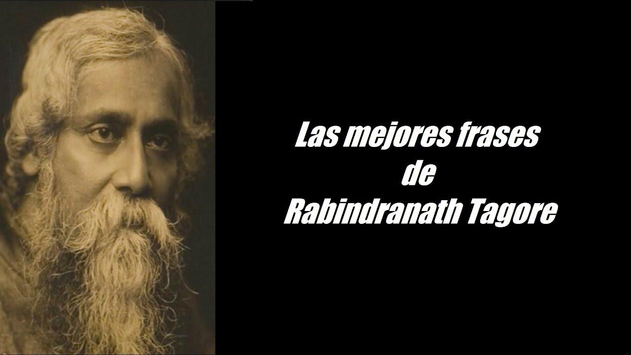 Frases Célebres De Rabindranath Tagore