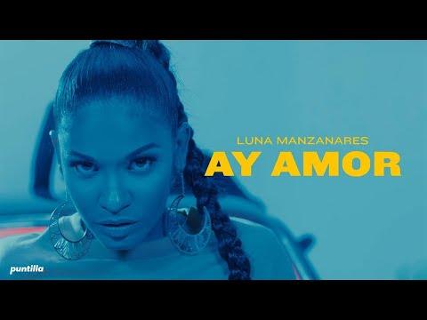 Luna Manzanares - Ay amor (Video Oficial)