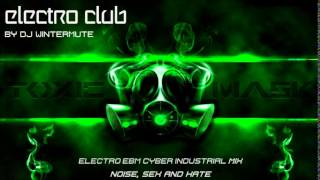 ELECTRO EBM CYBER INDUSTRIAL MIX – NOISE, SEX & HATE