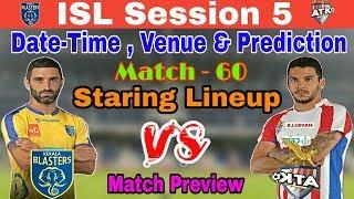 ISL 5 : Match - 60 | Kerala Blasters FC vs Atletico De Kolkata (ATK) Match Preview & Prediction |
