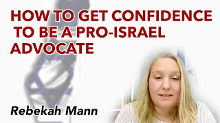 How to Get Confidence to be a Pro-Israel Advocate?