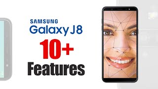 Samsung Galaxy J8 features|  10+ Features