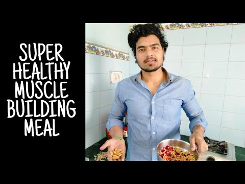 super-healthy-meal-for-muscle-building-||-how-to-prepare-and-health-benefits