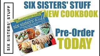 Six Sisters' Stuff NEW Cookbook Available for Pre-Order!
