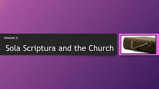 Adult Education - Sola Scriptura and the Church