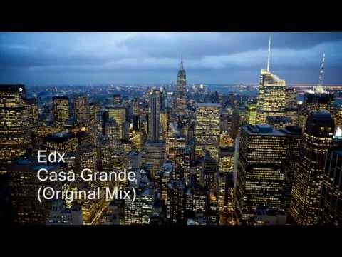 Edx - Casa Grande (Original Mix) - dj Cornelio