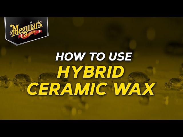 !!NEW!! Meguiar's Hybrid Ceramic Wax - Ceramic Made Easy!