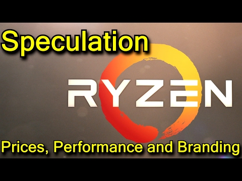 Ryzen Buildup - Speculating on Performance, Prices and Branding