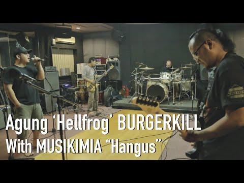 AGUNG 'HELLFROG' BURGERKILL REHEARSAL WITH MUSIKIMIA 'HANGUS'