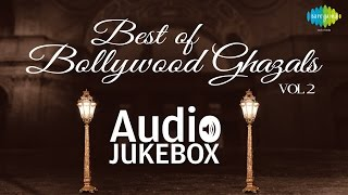 Bollywood Ghazal Hits - Volume 2 | Best Ghazals Collection | Audio Jukebox