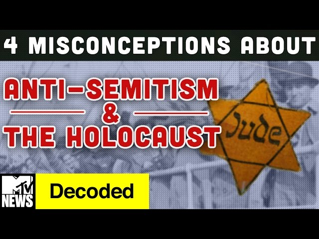 4 Misconceptions about Anti-Semitism and the Holocaust | Decoded | MTV News