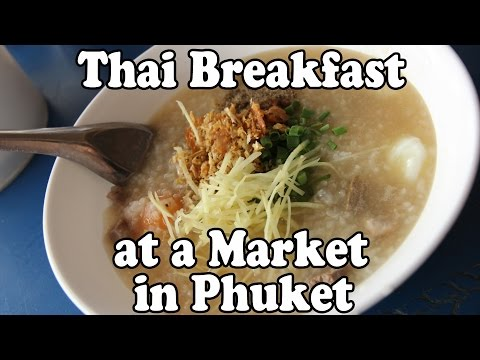 Phuket Street Food: Thai Breakfast at a Market in Phuket. Eating at Morning Market in Thailand Vlog