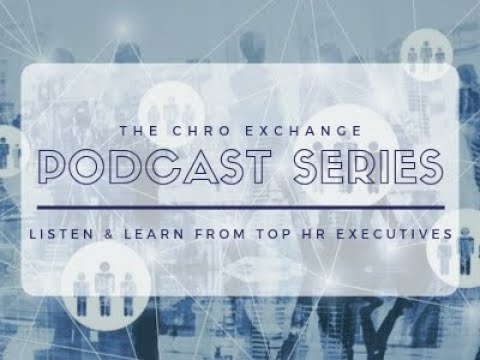 CHRO Exchange Podcast Series: Episode 1 - Rogers Communication