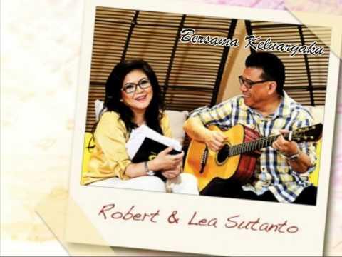 Robert & Lea Sutanto - Bersama Keluargaku As For Me And My House