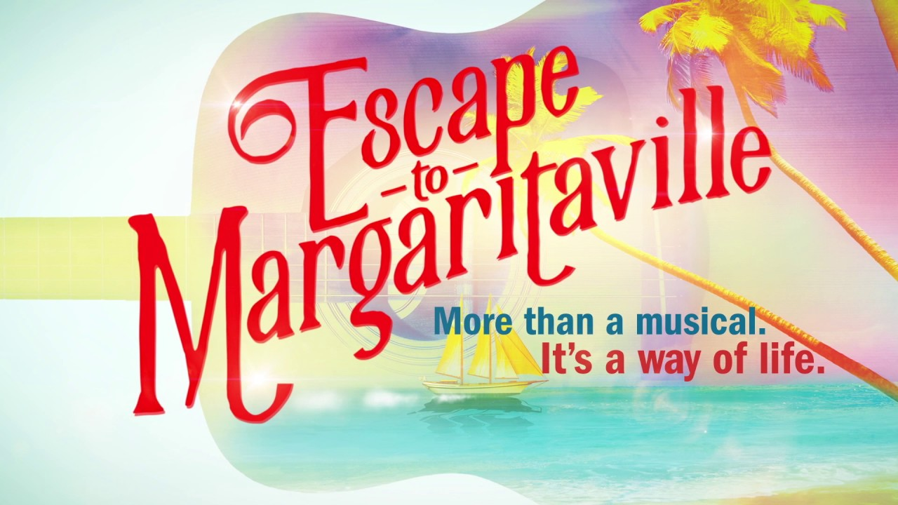 Escape to Margaritaville: The Musical