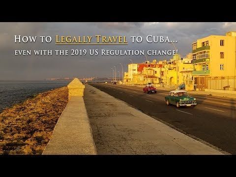 How To LEGALLY Travel To Cuba With The 2019 US Regulation