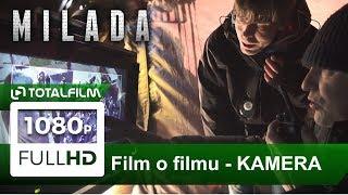 Milada (2017) film o filmu III. - Kamera