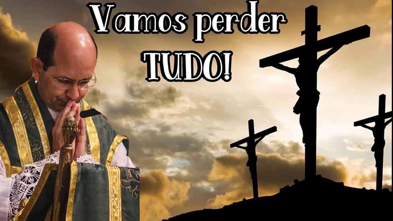 Você vai Perder Tudo !!! - Padre Paulo Ricardo
