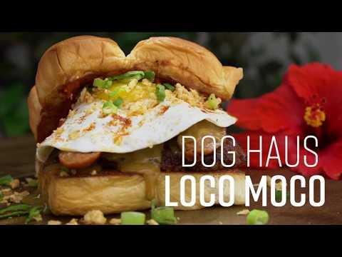 Dog Haus Loco Moco   Hawaiian Foods Week