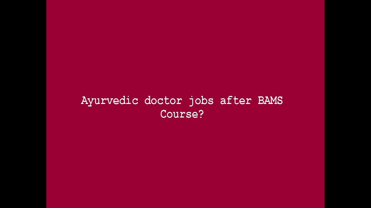 Ayurvedic doctor jobs after BAMS Course by College Guide