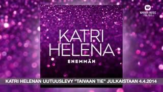 Katri Helena - Enemmän (Virallinen audio)