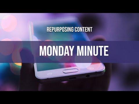 The Monday Minute: Episode 02 - Repurposing Content