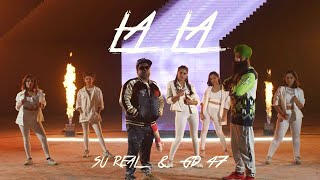 Su Real - Lala feat. GD 47 (Official Music Video)