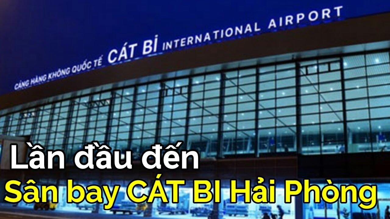 Du lịch Hải Phòng #5   Lần đầu đến Sân bay Quốc tế CÁT BI HẢI PHÒNG   GIA ĐÌNH LÀ SỐ 1