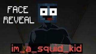 im_a_squid_kid FACE REVEAL
