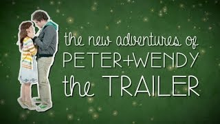 A Peter Pan Web Series - Official Trailer - The New Adventures of Peter and Wendy