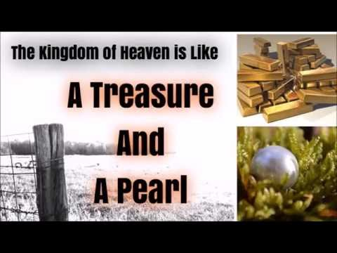 Sermon Series: The Kingdom of Heaven is like a Hidden Treasure and a Pearl