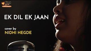 Ek Dil Ek Jaan Female Version Cover by Nidhi Hegde Mp3 Song Download