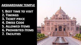 Akshardham Temple - Best Time to Visit, Timing, Ticket Price, Dress Code, Allowed, Prohibited Items