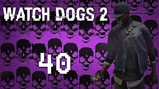 Watch Dogs 2 - Прохождение игры на русском [#40] Сюжет PC