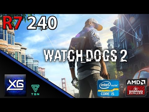 Watch Dogs 2 On AMD Radeon R7 240 2GB DDR3   720p   LOW   FPS - TEST