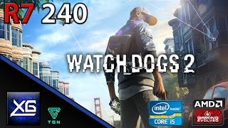 Watch Dogs 2 On AMD Radeon R7 240 2GB DDR3 | 720p | LOW | FPS - TEST