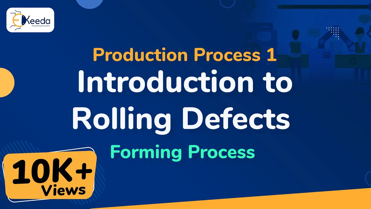 Rolling Defects - Forming Process - Production Process I