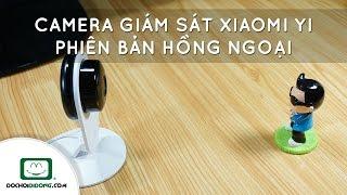 Trên tay Camera giám sát Xiaomi Yi phiên bản hồng ngoại - Đồ Chơi Di Động .com