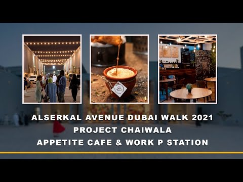 DUBAI ALSERKAL AVENUE WALK 2021   APPETITE CAFE & WORK STATION   PROJECT CHAIWALA BEST TEA/ CHAI