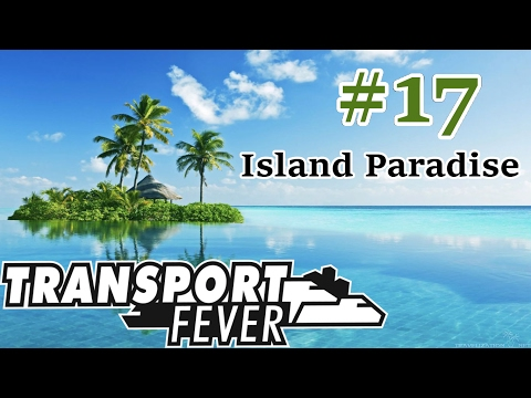 """Transport Fever 17 - Let's Play - Inizio Missione """"Island Paradise"""""""