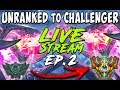 UNRANKED to CHALLENGER SERIES S8E02 | CURRENT RANK: PLACEMENT GAMES | League of Legends MADNESS