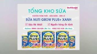 Sữa Grow Plus tăng cân - Tổng kho sữa Grow PLus xanh của Nutifood CHIẾT KHẤU CAO
