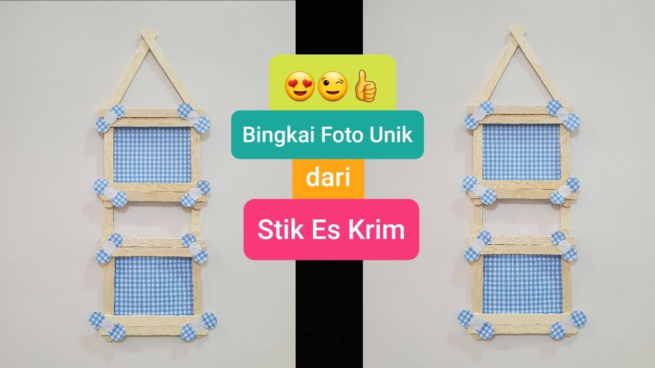 Cara Membuat Bingkai Foto Dari Stik Es Krim How To Make A Photo Frame From An Ice Cream Stick 23 Youtube Frame dari stik es krim