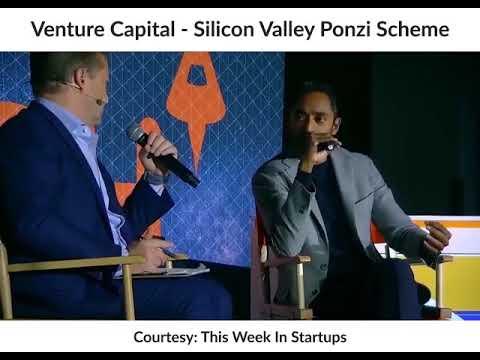 Venture Capital - Silicon Valley Ponzi Scheme - Chamath Palihapitiya