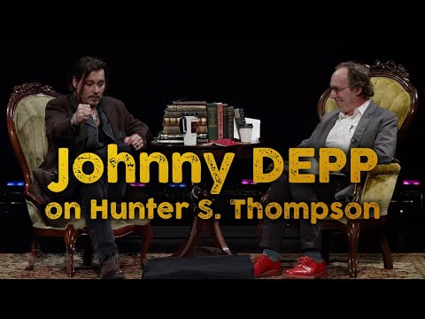 Johnny Depp on Hunter S. Thompson