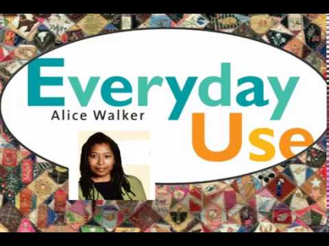 Everyday Use  Alice Walker