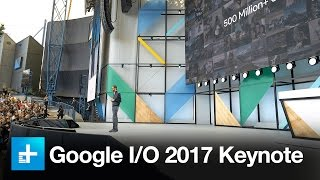 Google I/O 2017 Keynote Highlights